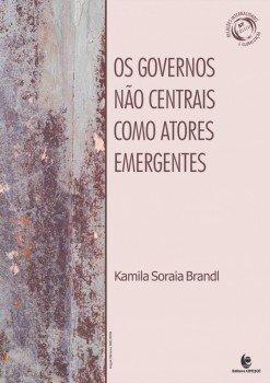 Os governos não centrais como atores emergentes, livro de Kamila Soraia Brandl