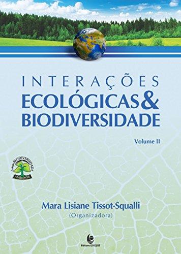 Integrações Ecológicas & Biodiversidade - vol II, livro de Mara Lisiane Tissot-Squalli (Org.)
