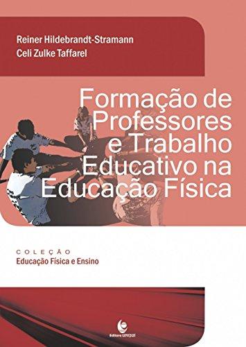 Formação de Professores e Trabalho Educativo na Educação Física, livro de Reiner Hildebrandt-Stramann; Celi Zulke Taffarel