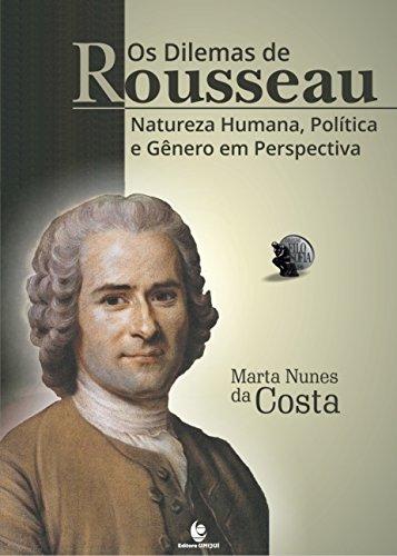 Os Dilemas de Rousseau: Natureza Humana, Política e Gênero em Perspectiva, livro de Marta Nunes da Costa