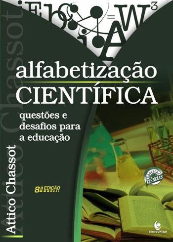 Alfabetização Científica. Questões e Desafios para a Educação, livro de Atttico Chassot