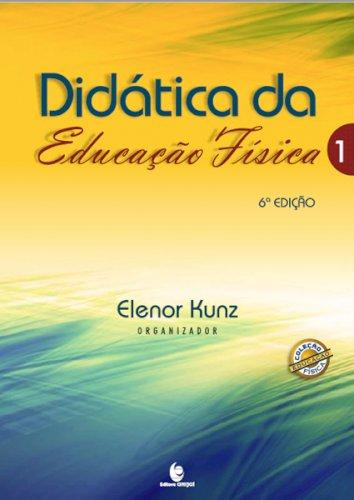 Didática da Educação Física - Vol. 1, livro de Elenor Kunz