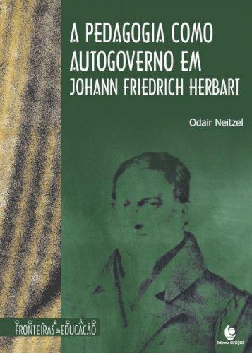 A pedagogia como autogoverno em Johann Friedrich Herbart, livro de Odair Neitzel