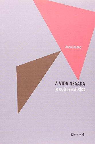 Vida Negada e Outros Estudos, A, livro de André Bueno