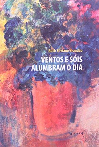 Ventos e Sóis Alumbram o Dia, livro de Ruth Silviano Brandao