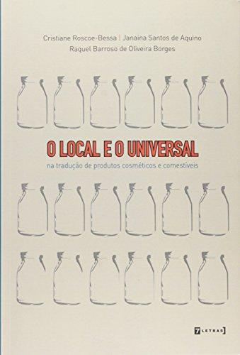 Local e o Universal, O: Na Tradução de Produtos Cosméticos e Comestíveis, livro de Glória Ferreira