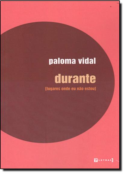Durante - Coleção Lugares Onde Eu Não Estou, livro de Paloma Vidal
