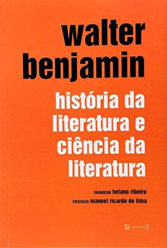 História da Literatura e Ciência da Literatura, livro de Walter Benjamin