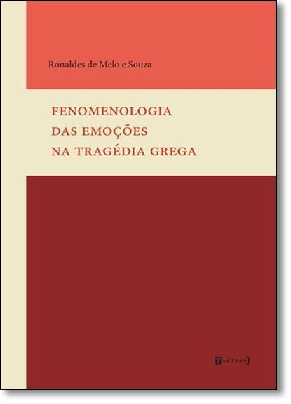 Fenomenologia das Emoções na Tragédia Grega, livro de Ronaldes de Melo e Souza