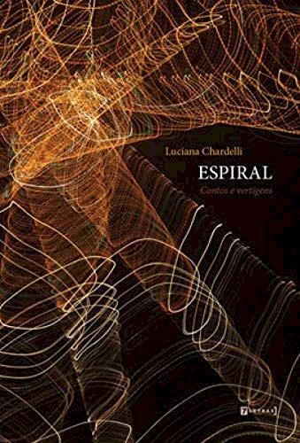 Espiral: contos e vertigens, livro de Luciana Chardelli
