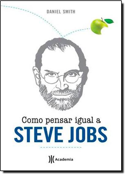 Como Pensar Igual a Steve Jobs, livro de Daniel Smith