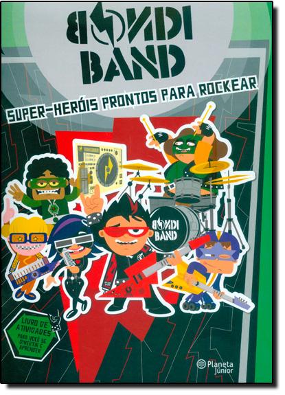 Super Heróis Prontos Para Rockear, livro de Bondi Band