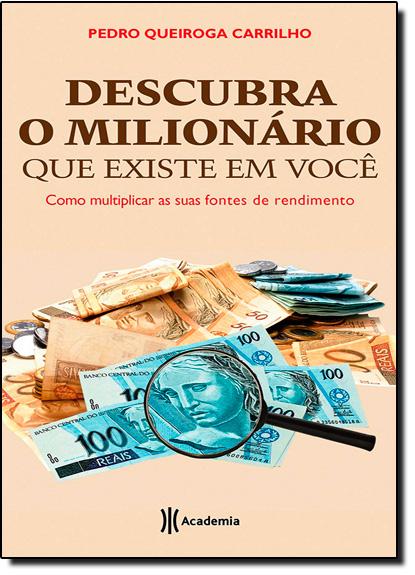 Descubra o Milionário que Existe em Você, livro de Pedro Queiroga Carrilho