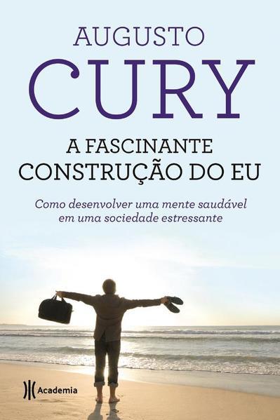 Fascinante Construção do Eu, A, livro de Augusto Cury