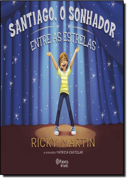Santiago o Sonhador: Entre as Estrelas, livro de Ricky Martin