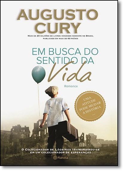 Em Busca do Sentido da Vida, livro de Augusto Cury