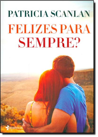 Felizes Para Sempre? - Vol.2, livro de Patricia Scanlan