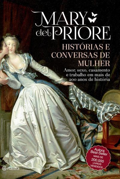 Histórias e conversas de mulher - 2ª edição, livro de Mary del Priore