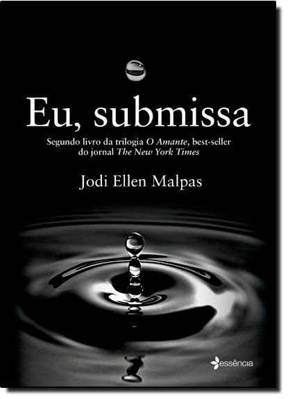 Eu, Submissa - Vol.2 - Trilogia O Amante, livro de Jodi Ellen Malpas