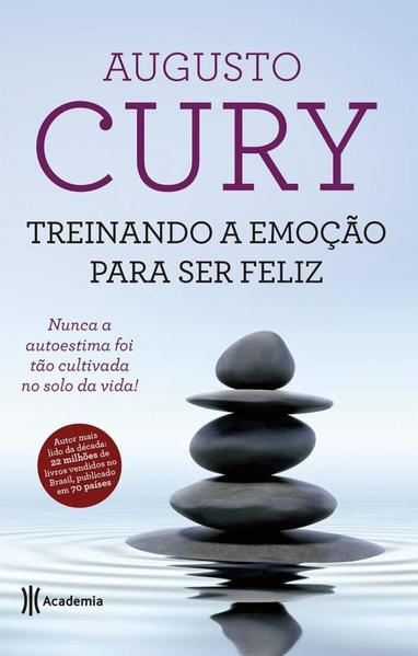 Treinando a Emoção Para Ser Feliz, livro de Augusto Cury