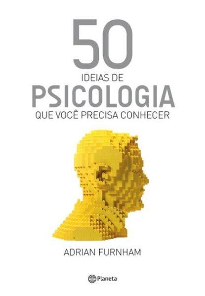 50 ideias de Psicologia que você precisa conhecer, livro de Adrian Furnham