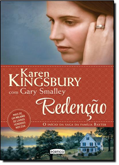 Redenção - Vol.1 - Saga da Família Baxter, livro de Karen Kingsbury