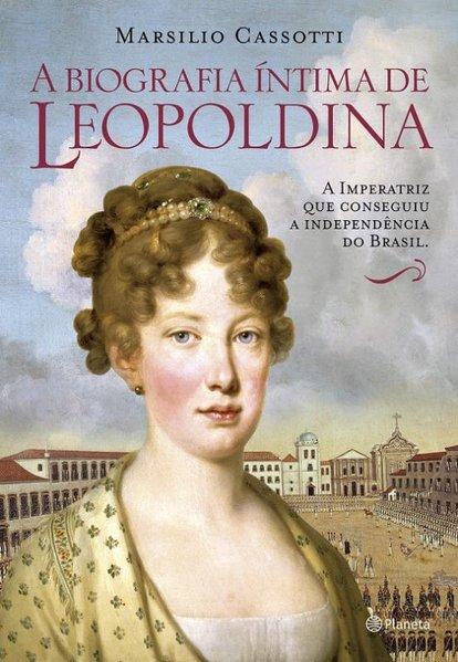 Biografia íntima de Leopoldina, livro de Marsilio Cassotti