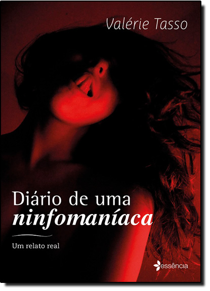 Diário De Uma Ninfomaníaca, livro de Valérie Tasso
