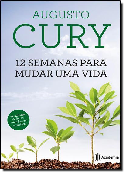12 Semanas Para Mudar uma Vida, livro de Augusto Cury