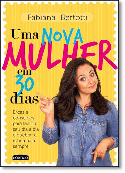 Nova Mulher em 30 Dias, Uma, livro de Fabiana Bertotti