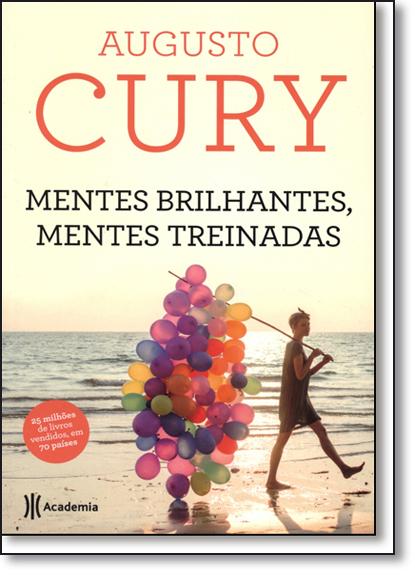 Mentes Brilhantes, Mentes Treinadas, livro de Augusto Cury