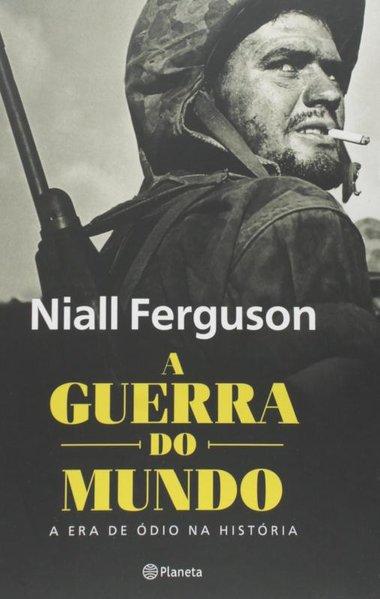 A guerra do mundo, livro de Niall Ferguson
