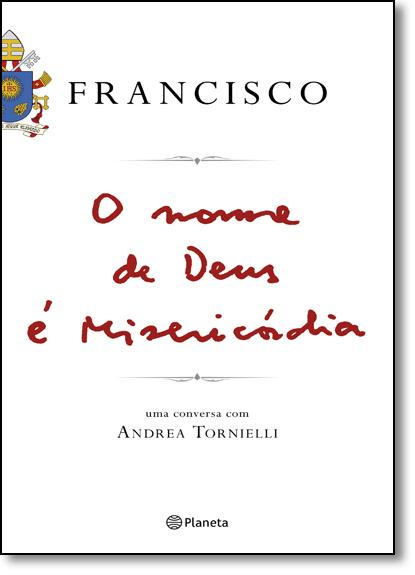 Nome de Deus É Misericórdia, O, livro de Papa Francisco