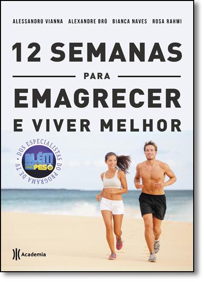 12 Semanas Para Emagrecer e Viver Melhor, livro de Alessandro Vianna