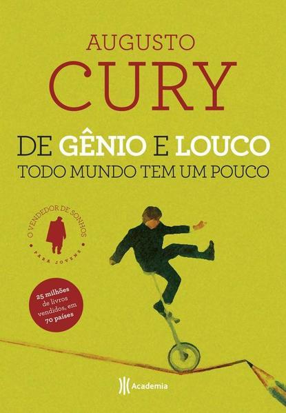 De Gênio e Louco Todo Mundo tem um Pouco, livro de Augusto Cury