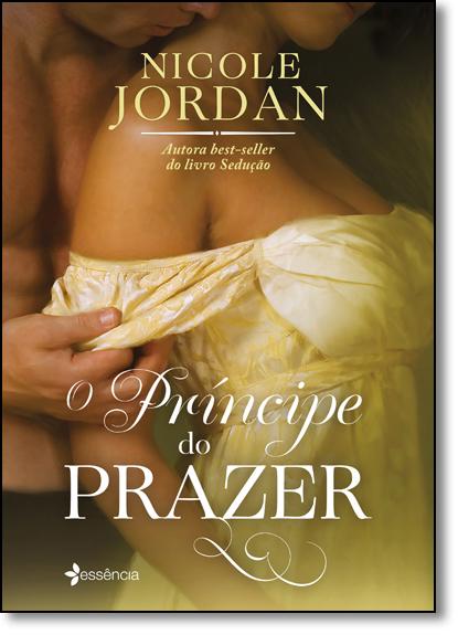 Príncipe do Prazer, O, livro de Nicole Jordan