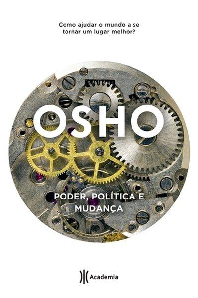 Poder, política e mudança 2º edição, livro de  Osho