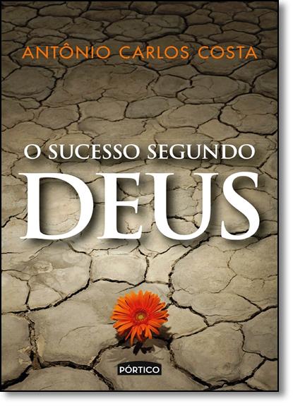 Sucesso Segundo Deus, O, livro de Antônio Carlos Costa