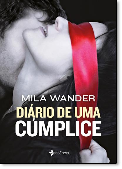 Diário de uma Cúmplice, livro de Mila Wander