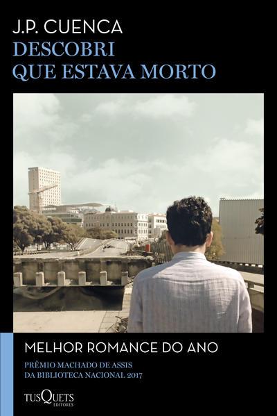 Descobri que estava morto, livro de João Paulo Cuenca