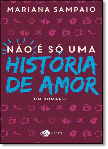 Não É Só uma História de Amor, livro de Mariana Sampaio