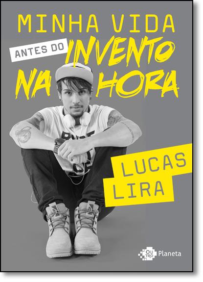 Minha Vida Antes do Invento na Hora, livro de Lucas Lira
