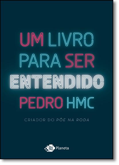 Livro Para ser Entendido, Um, livro de Pedro HMC