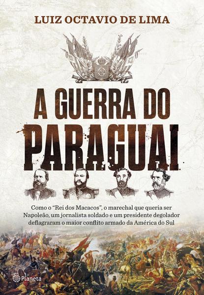 A Guerra do paraguai, livro de Luiz Octavio de Lima