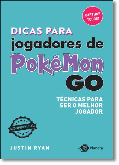 Dicas Para Jogadores de Pokémon Go, livro de Justin Ryan