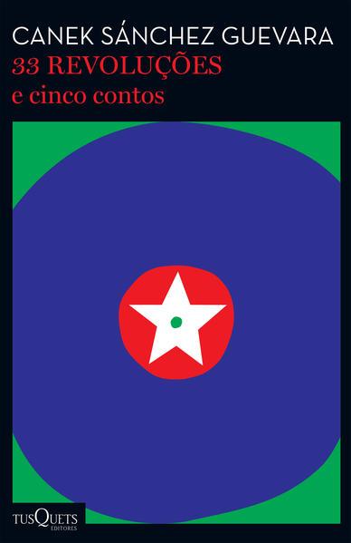 33 revoluções e cinco contos, livro de Canek Sánchez Guevara