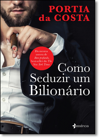 Como Seduzir um Bilionário, livro de Portia da Costa