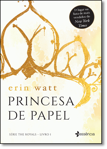 Princesa de Papel - Vol.1 - Trilogia The Royals, livro de Erin Watt