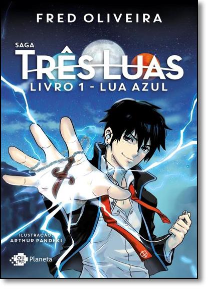 Lua Azul: Saga Três Luas - Livro 1, livro de Fred Oliveira