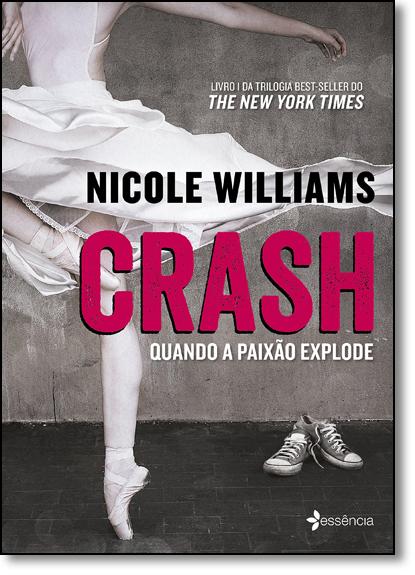 Crash: Quando a Paixão Explode - Vol.1, livro de Nicole Williams